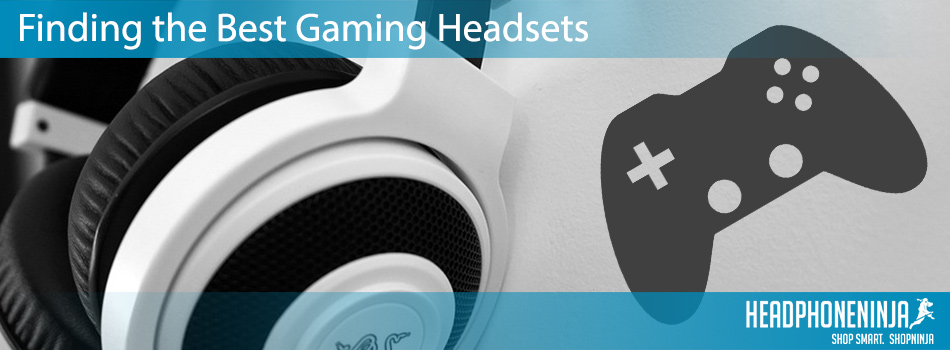 finding-the-best-gaming-headsets