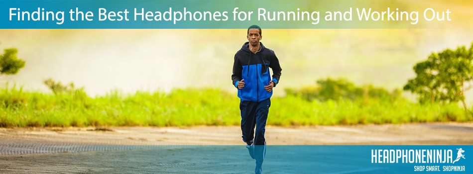 finding-the-best-headphones-for-running-and-working-out