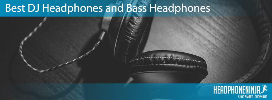 best-dj-headphones-and-bass-headphones