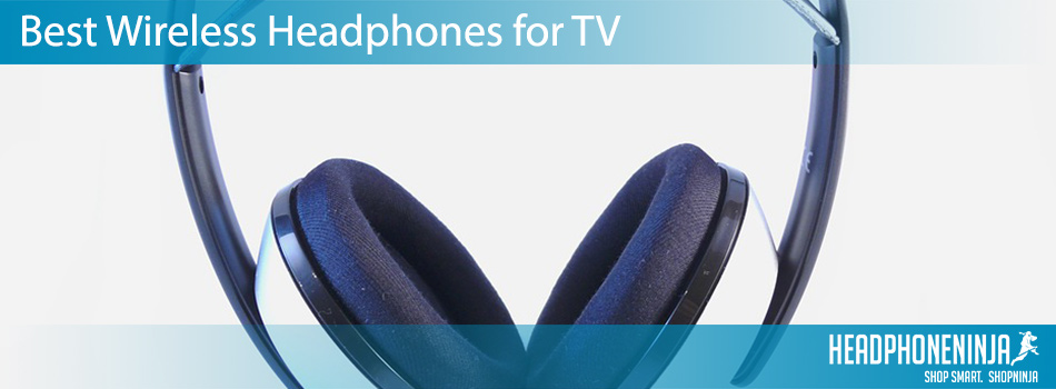 best-wireless-headphones-for-tv