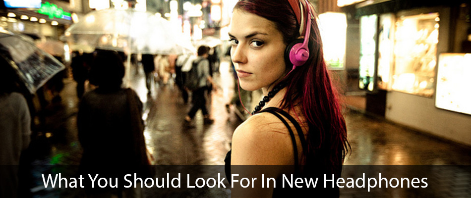 what-you-should-look-for-in-new-headphones