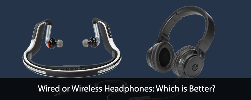 Wired or Wireless Headphones: Which is Better?