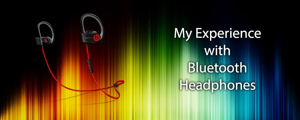 My Experience with Bluetooth Headphones